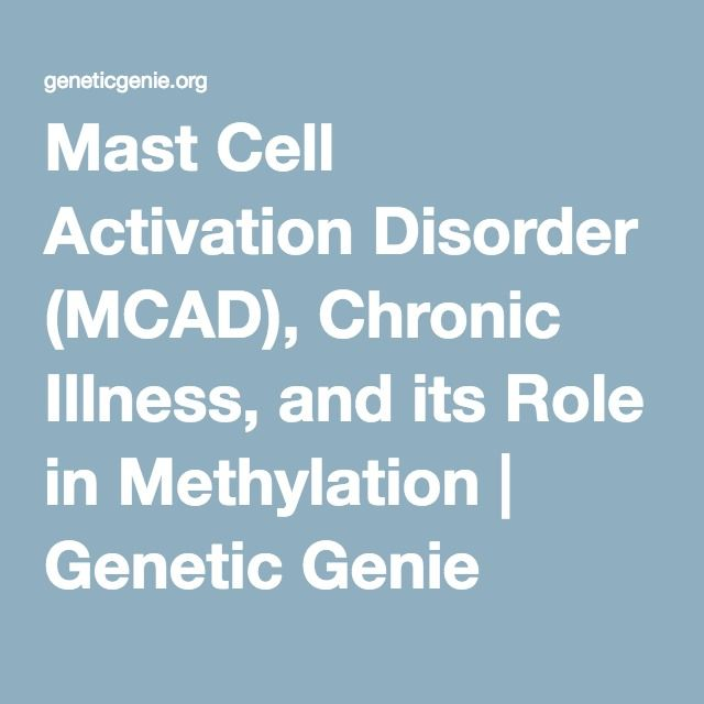 Mast Cell Activation Disorder (MCAD), Chronic Illness, and its Role in Methylation | Genetic Genie