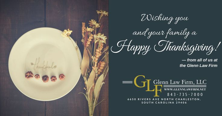 Wishing you and your family a Happy Thanksgiving! From all of us at the Glenn Law Firm. 🌐 www.glennlawfirm.net 📞 843-735-7000 🔎 6650 Rivers Ave North Charleston, South Carolina 29406 #attorneyatlaw #attorney #injurylawyer #criminaldefense #criminaldefenselawyer #criminaldefenseattorney #familylaw #familylawyer #Thanksgivingday2017