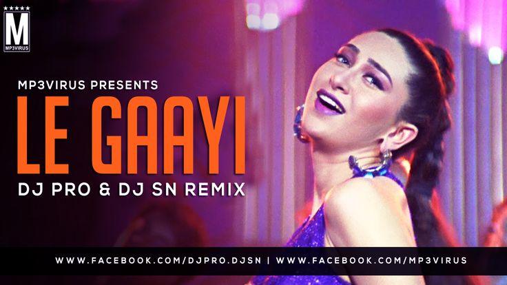 Le Gaayi - DJ PRO & DJ SN Remix Latest Song, Le Gaayi - DJ PRO & DJ SN Remix Dj Song, Free Hd Song Le Gaayi - DJ PRO & DJ SN Remix , Le Gaayi
