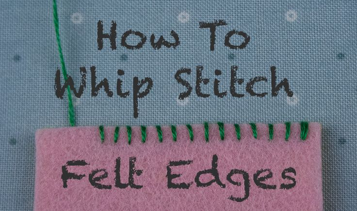 The whip stitch is a simple hand-sewing method that can be used to sew two  pieces of felt together. It is popular for making softies because . . .
