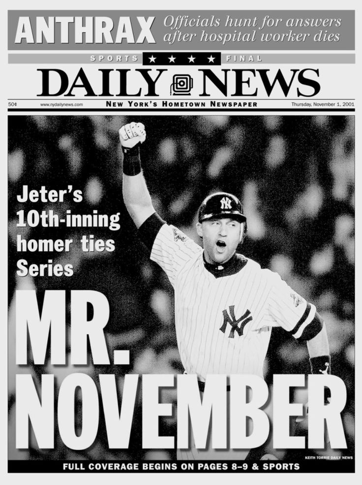 With it being the first World Series game played in the month, Jeter earns the nickname Mr. November, screamed on the next day's edition of the Daily News.