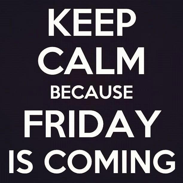: Teacher Things, Keep Calm Thursday, 2 Funnies Pics, Stay Calm Quotes, Dance Teacher, Friday Eve, Friday 3, Keep Calm Friday, Almost Friday