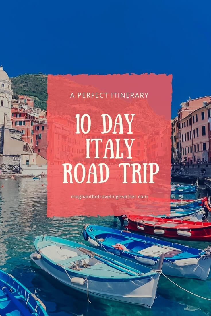 10 Day Italy Road Trip Itinerary The Traveling Teacher Italy Road Trips Italy Road Trip Itinerary Road Trip Europe