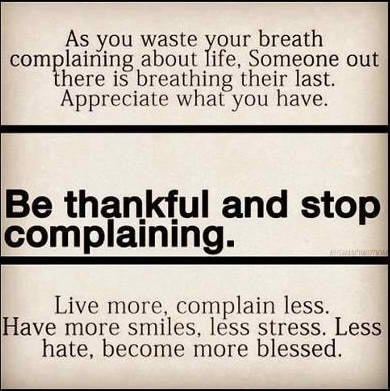 That person that you dread cause you know all they seem to talk about is how much their life is so hard!!!!Quit complaining!