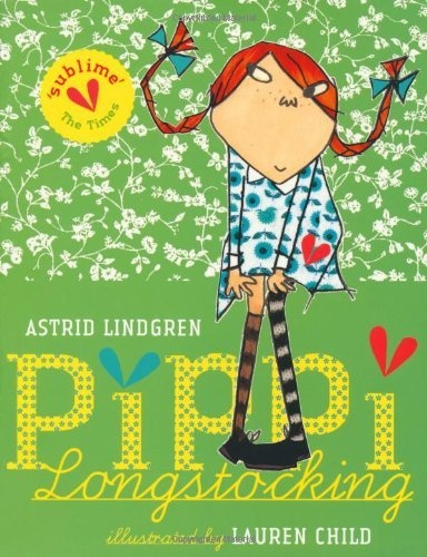 pippi longstocking • astrid lindgren, illustrations by lauren child