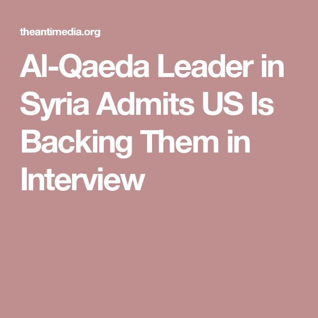 Al-Qaeda Leader in Syria Admits US Is Backing Them in Interview