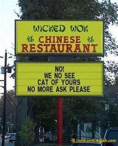 meow....Asian Food, Funny Signs, Cat Food, Funny Stories, Chine Restaurants, Funny Photos, Funny Commercials, Chinese Food, Baby Cat