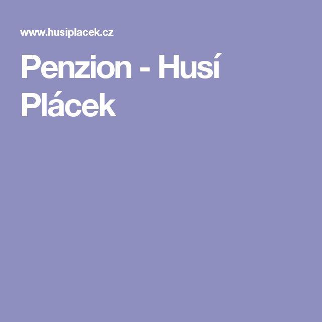 Penzion - Husí Plácek