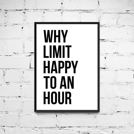 Why limit happy to an hour Quote Print Motivational Quote by ANXUK