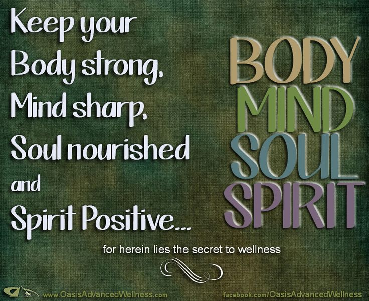Keep Your Body Strong, Mind Sharp, Soul Nourished And