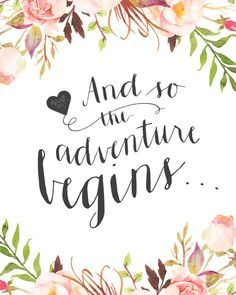 "Wedding day quote - ""and so the adventure begins"" {Courtesy of Etsy} More"