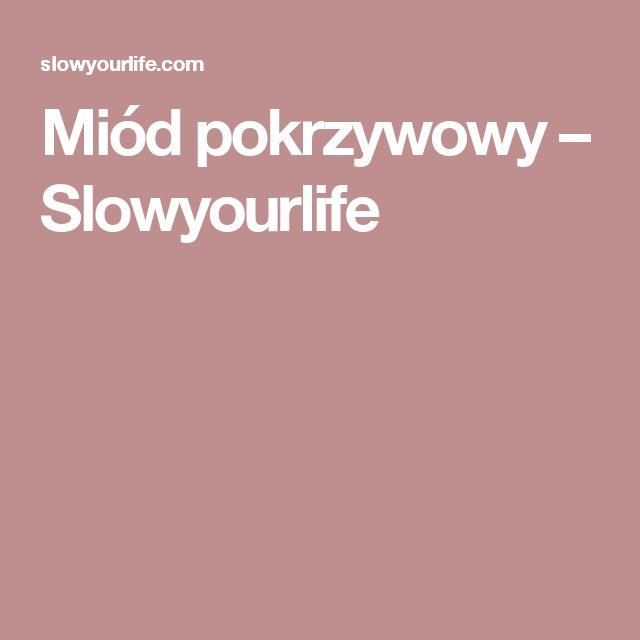 Miód pokrzywowy – Slowyourlife