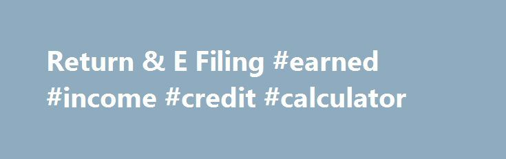 Return & E Filing #earned #income #credit #calculator http://income.remmont.com/return-e-filing-earned-income-credit-calculator/  #it return e filing # Return E Filing Сейчас Account Manager – Hoora Pharma (Pvt) Ltd. Ранее Account Manager – Dawn Bread – karachi, Senior Accountant – Dadabhoy Cement Industries, Senior Accountant – Global Ship Services LLC. Образование Federal Urdu University of Arts, Science and Technology, Karachi University, Govt. liaquat College, Govt. Jama-e-milliya…