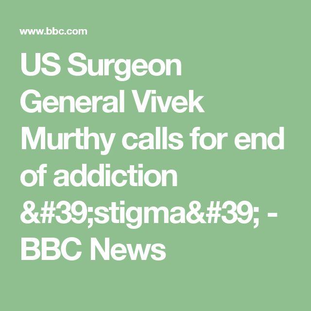 US Surgeon General Vivek Murthy calls for end of addiction 'stigma' - BBC News