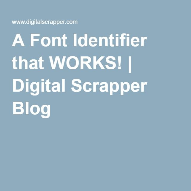 A Font Identifier that WORKS! | Digital Scrapper Blog