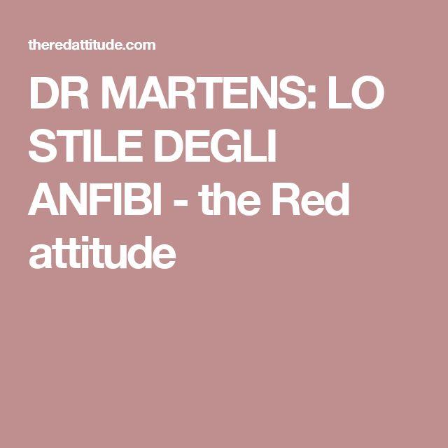DR MARTENS: LO STILE DEGLI ANFIBI - the Red attitude