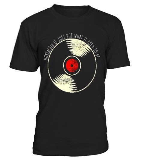 "# Nostalgia Is Just Not What It Used To Be Vinyl Record TShirt .  Special Offer, not available in shops      Comes in a variety of styles and colours      Buy yours now before it is too late!      Secured payment via Visa / Mastercard / Amex / PayPal      How to place an order            Choose the model from the drop-down menu      Click on ""Buy it now""      Choose the size and the quantity      Add your delivery address and bank details      And that's it!      Tags: Nostalgia Is Just Not…"