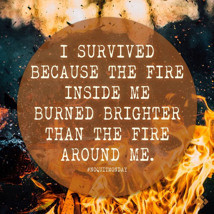 As a Christ Follower, you have the Holy Spirit burning in you like a fire. We are told in 1 Thessalonians 5:19 to not quench the Spirit. Let us allow the Holy Spirit to burn bright inside of us, so much so that it suffocates any fires that burn around us. #NOQUITMONDAY
