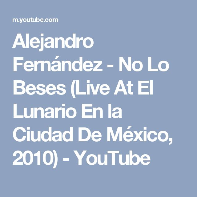 Alejandro Fernández - No Lo Beses (Live At El Lunario En la Ciudad De México, 2010) - YouTube