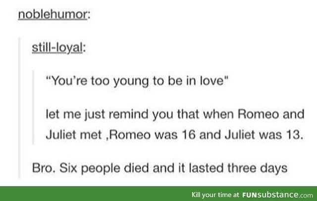 Let's be real, Romeo and Juliet is a horrible love story.