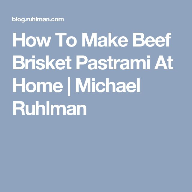 How To Make Beef Brisket Pastrami At Home   Michael Ruhlman