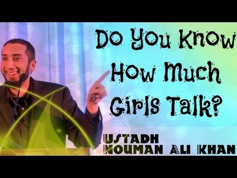 Do You Know How Much Girls Talk? - FUNNY - Ustadh Nouman Ali Khan