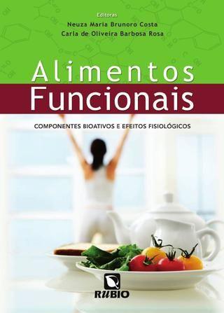 Alimentos Funcionais Componentes Bioativos E Efeitos