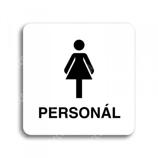 """Piktogram """"WC ženy personál"""" - bílá tabulka - černý tisk bez rámečku"""