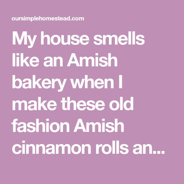 My house smells like an Amish bakery when I make these old fashion Amish cinnamon rolls and is by-far the best cinnamon roll recipe I have ever made.