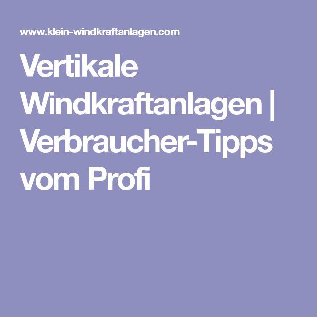Vertikale Windkraftanlagen | Verbraucher-Tipps vom Profi