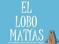 El lobo Matías, actividades para la Educación Infantil o Nivel Inicial 3, 4 y 5 años de edad.