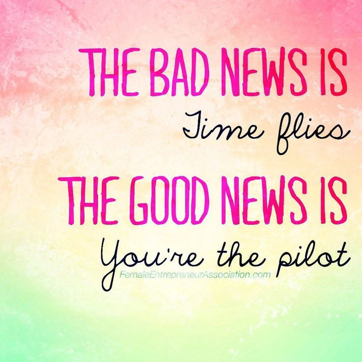 The bad news is...Time Flies. The good news is...You're The Pilot! #inspire #inspiration #time_flies