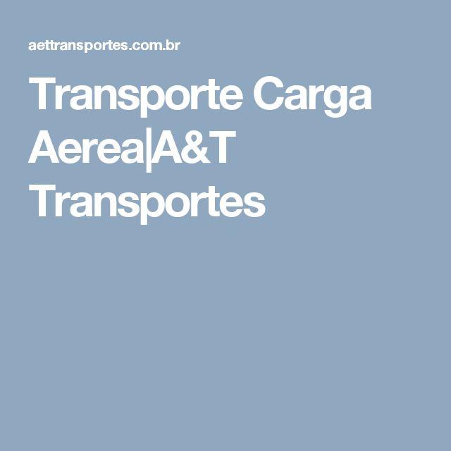 Transporte Carga Aerea A&T Transportes