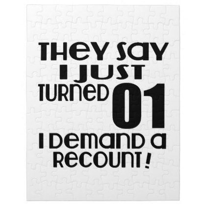 #I Just Turned 01 Demand A Recount Jigsaw Puzzle - #giftidea #gift #present #idea #one #first #bday #birthday #1stbirthday #party #1st