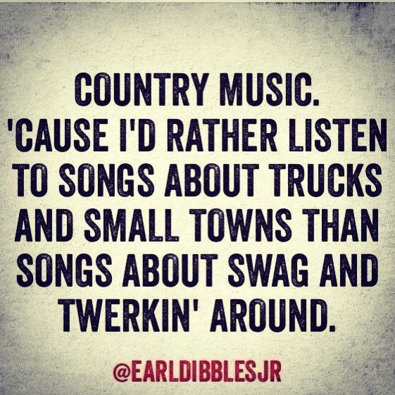 I like all kinds of music, but lyricly (is that a word?) Lol this is pretty true