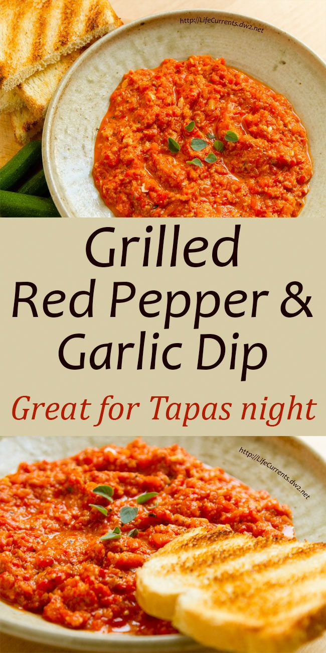 Grilled Red Pepper and Garlic Dip is a great addition to Tapas night, and a really fun summer appetizer. Pin now, you'll love this dip!