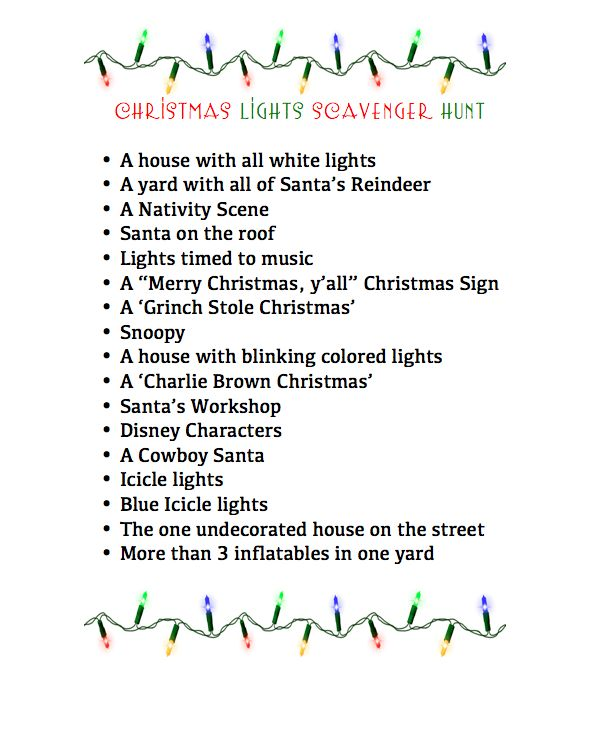 Christmas Lights Scavenger Hunt. There are a couple of good lists on Pintrest!! Since I live in FL I would add a tropical display item on there, and maybe a specific sports team. Easy enough to play with camera phones and end the race with a coco/cookie party.