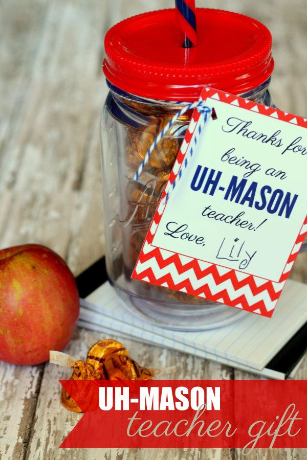 """Mason Jar: """"Thanks for being an A-Mason teacher.""""  I really like the idea of making it into a drinking container."""