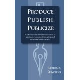 Produce, Publish, Publicize (Kindle Edition)By Sabrina Sumsion