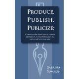 Produce, Publish, Publicize (Kindle Edition)By Sabrina Sumsion