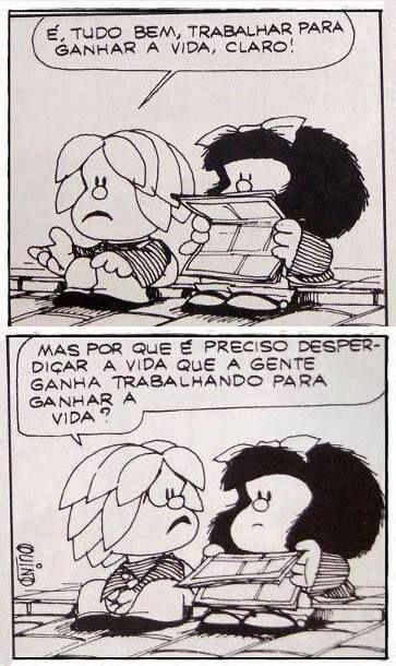 A vida que a gente ganha. Mafalfa - Quino #tirinhas
