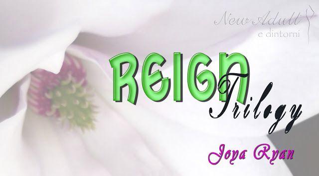 """NEW ADULT E DINTORNI: STANOTTE CON TE """"Reign Trilogy"""" di JOYA RYAN"""
