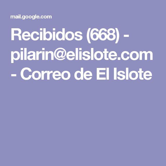 Recibidos (668) - pilarin@elislote.com - Correo de El Islote