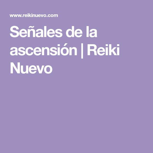 Señales de la ascensión | Reiki Nuevo