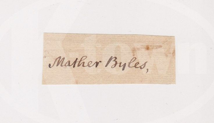 MATHER BYLES BOSTON LOYALIST COTTON MATHER FAMILY ANTIQUE AUTOGRAPH SIGNATURE