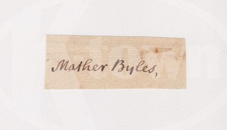 MATHER BYLES BOSTON LOYALIST COTTON MATHER FAMILY ANTIQUE AUTOGRAPH SIGNATURE