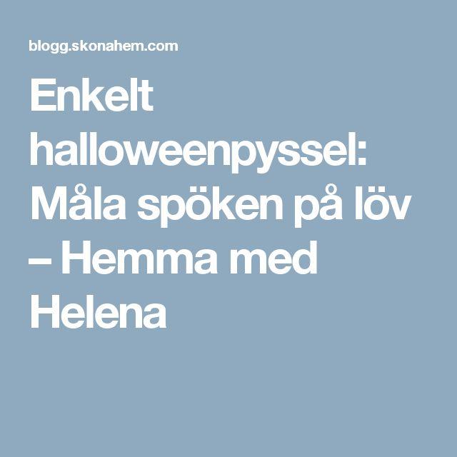 Enkelt halloweenpyssel: Måla spöken på löv – Hemma med Helena