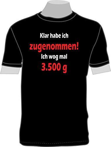 Klar habe ich zugenommen! Ich wog mal 3.500 g ShirtShop-Saar http://www.amazon.de/dp/B011BGBDM0/ref=cm_sw_r_pi_dp_G6U7vb01KMCW6