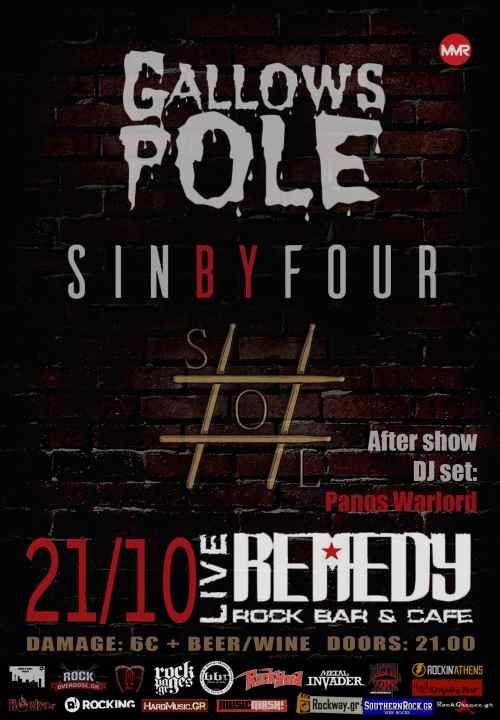 21/10 Gallows Pole - Sin by Four - SOL#  Live at Remedy Club!    Το Remedy Live Club  περήφανα παρουσιάζει 3 μπάντες που θα δώσουν τ...