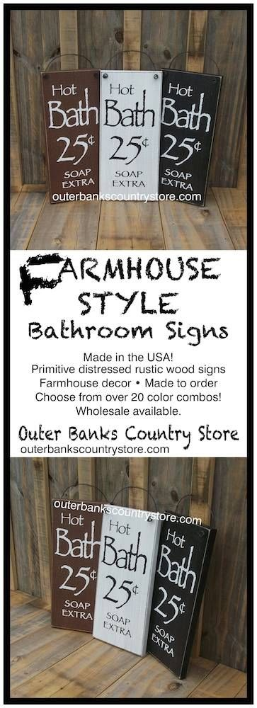 Shop our Selection of Primitive Rustic Wood Bathroom Signs done in fixer upper Farmhouse Style. Lots of sayings to choose from! Made to order ~ Choose your color combination! Wholesale available. Thick wood! Outdoor safe! We've been making our hand painted,  hand distressed wood signs and plaques for over 20 years, right here in the USA, on the beautiful Outer Banks of North Carolina! High Quality products from a company you can trust…